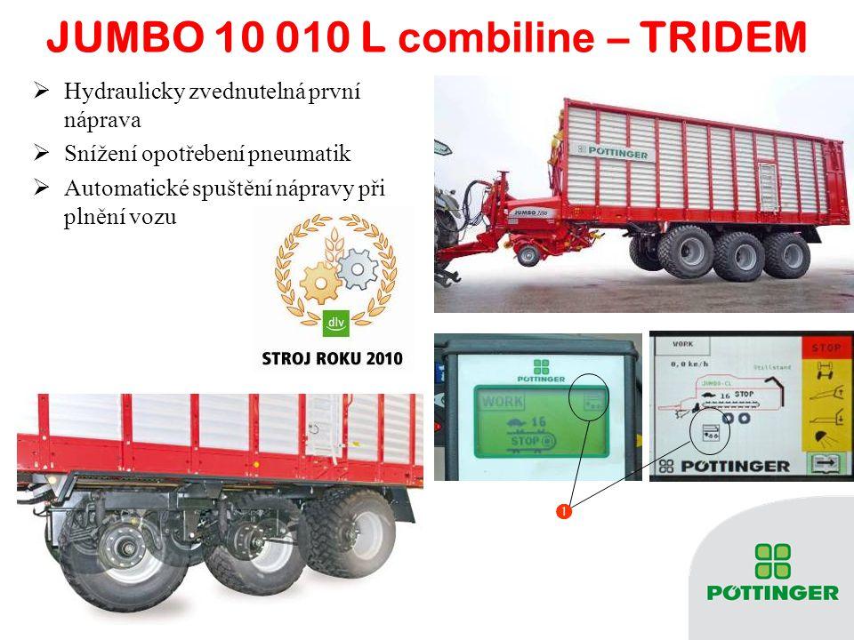  JUMBO 10 0 1 0 L combiline – TRIDEM  Hydraulicky zvednutelná první náprava  Snížení opotřebení pneumatik  Automatické spuštění nápravy při plnění