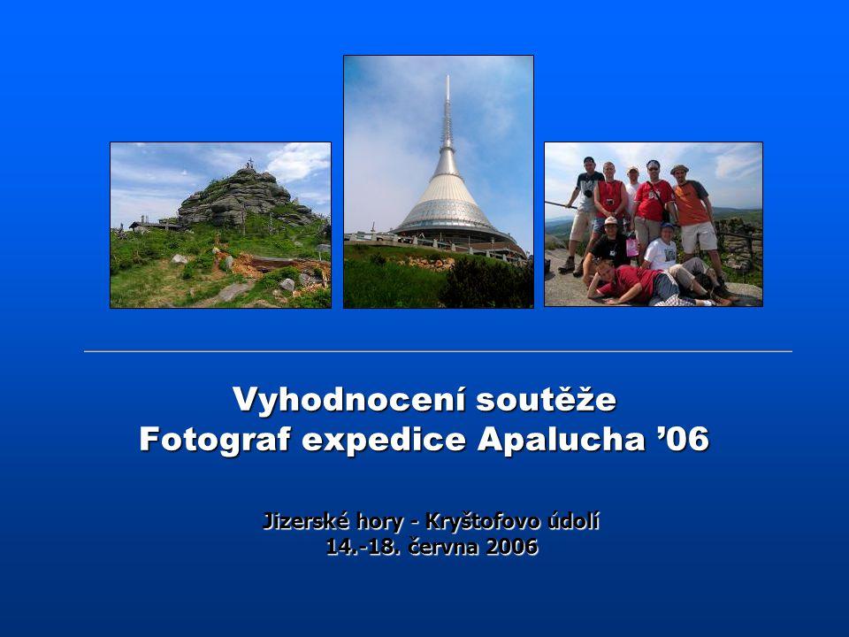 Vyhodnocení soutěže Fotograf expedice Apalucha '06 Jizerské hory - Kryštofovo údolí 14.-18. června 2006