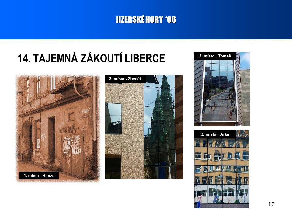 17 14. TAJEMNÁ ZÁKOUTÍ LIBERCE JIZERSKÉ HORY '06 1.