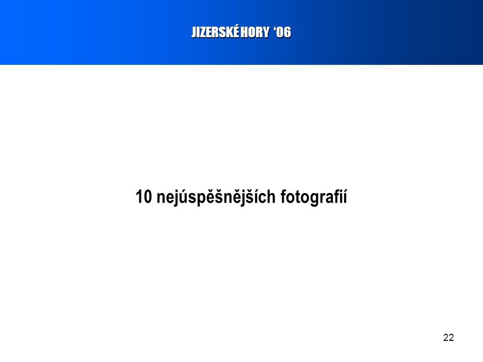 22 10 nejúspěšnějších fotografií JIZERSKÉ HORY '06