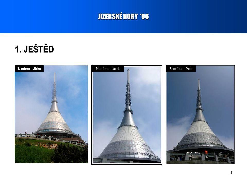 4 1. JEŠTĚD JIZERSKÉ HORY '06 1. místo - Jirka2. místo - Jarda3. místo - Petr