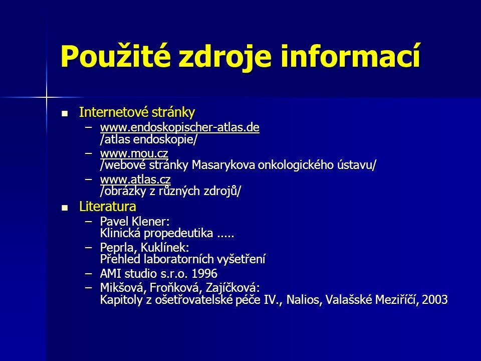 Internetové stránky Internetové stránky –www.endoskopischer-atlas.de /atlas endoskopie/ www.endoskopischer-atlas.de –www.mou.cz /webové stránky Masary