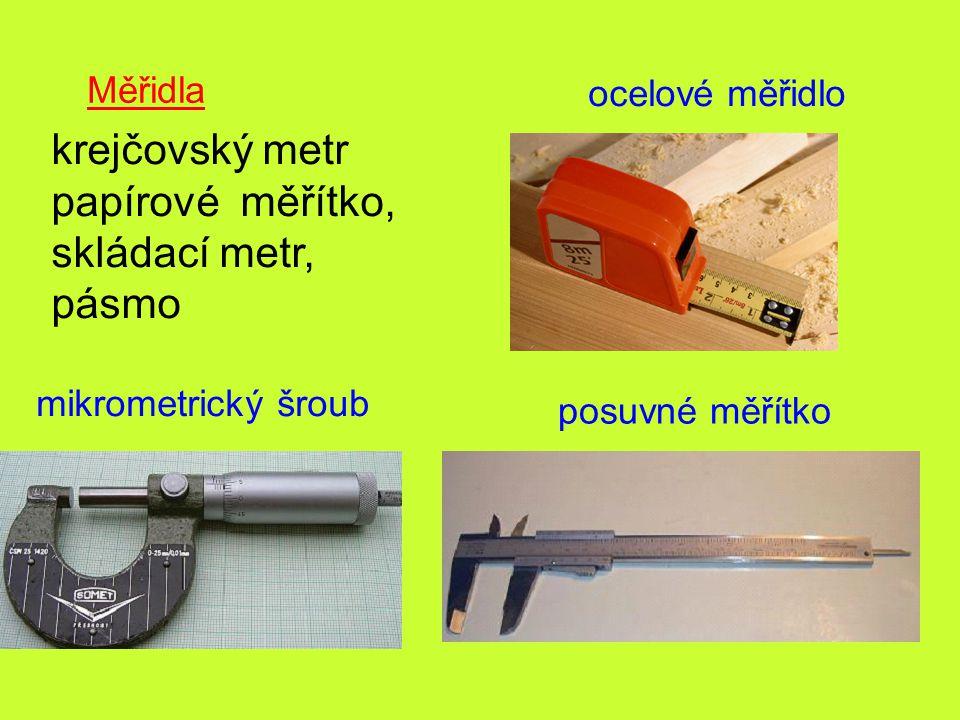 Měřidla krejčovský metr papírové měřítko, skládací metr, pásmo ocelové měřidlo posuvné měřítko mikrometrický šroub