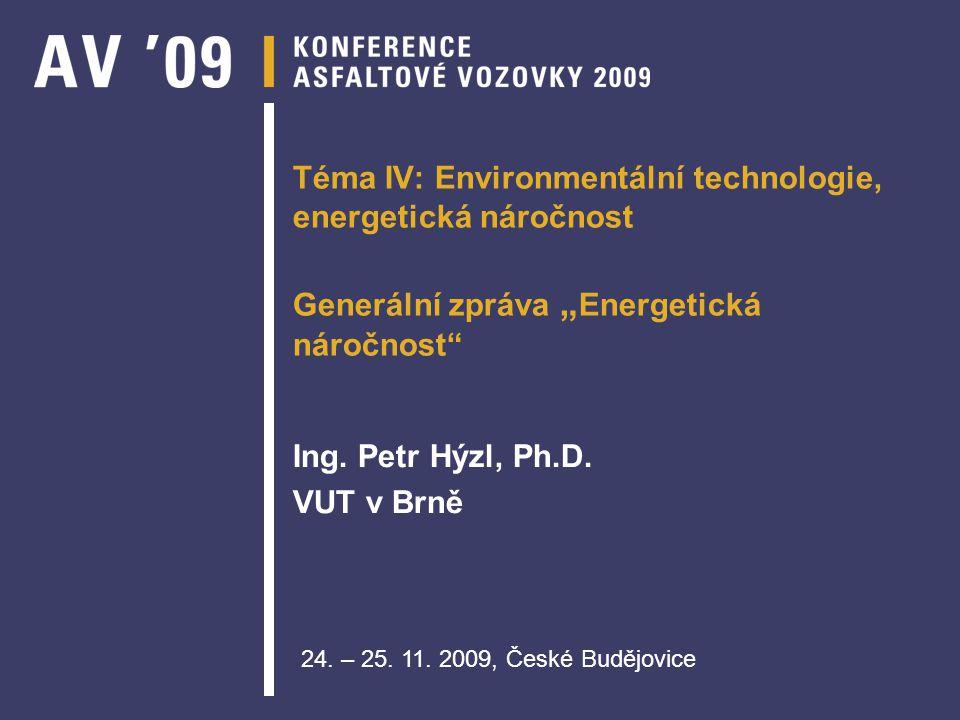"""Téma IV: Environmentální technologie, energetická náročnost Generální zpráva """" Energetická náročnost"""" Ing. Petr Hýzl, Ph.D. VUT v Brně 24. – 25. 11. 2"""