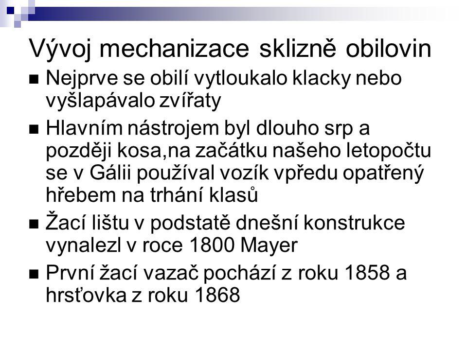 Vývoj mechanizace sklizně obilovin Nejprve se obilí vytloukalo klacky nebo vyšlapávalo zvířaty Hlavním nástrojem byl dlouho srp a později kosa,na začá