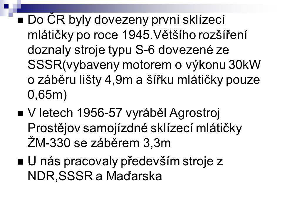 Do ČR byly dovezeny první sklízecí mlátičky po roce 1945.Většího rozšíření doznaly stroje typu S-6 dovezené ze SSSR(vybaveny motorem o výkonu 30kW o z