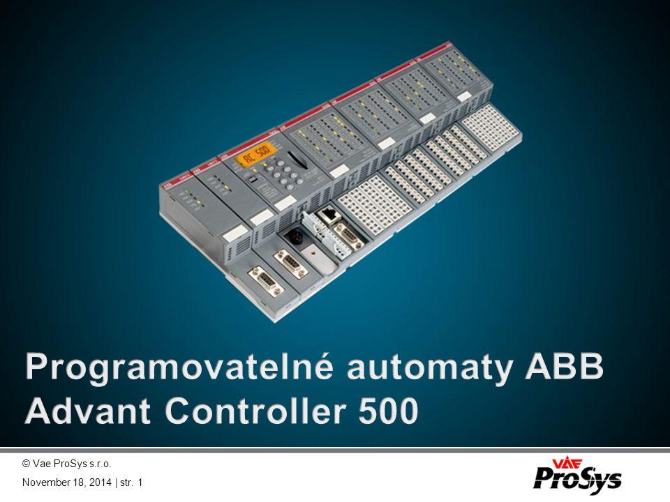 Hardware Centrála AC500  LCD-Displej pro  Chybová hlášení  Adresace sběrnice  Zadání hodnot  LED pro signalizaci stavu  Napájení (Pwr)  Běh programu (Run)  Chyba (ERR)  Tlačítka pro lokální povely  Zásuvka pro SD Memory Card  Prostor pro umístění baterie  Místo pro popis © Vae ProSys s.r.o.