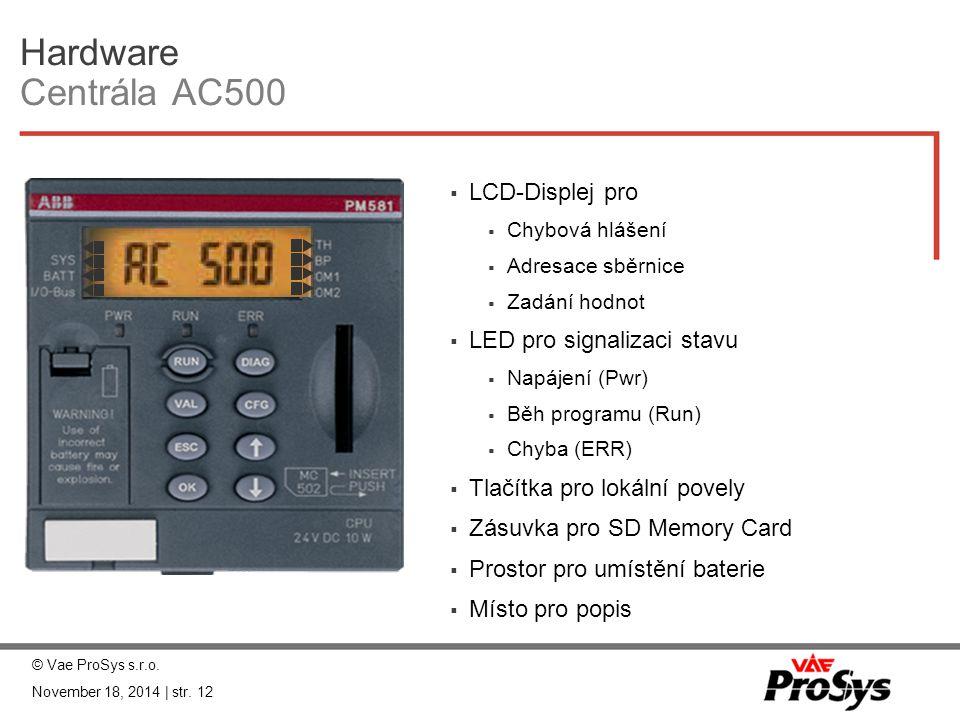 Hardware Centrála AC500  LCD-Displej pro  Chybová hlášení  Adresace sběrnice  Zadání hodnot  LED pro signalizaci stavu  Napájení (Pwr)  Běh pro