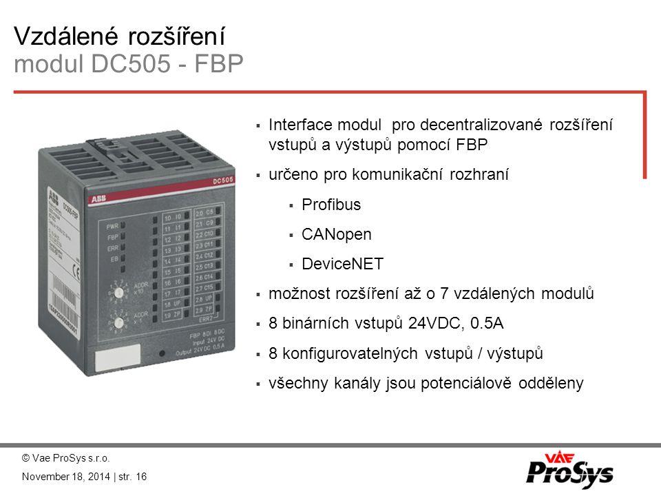 Vzdálené rozšíření modul DC505 - FBP  Interface modul pro decentralizované rozšíření vstupů a výstupů pomocí FBP  určeno pro komunikační rozhraní 