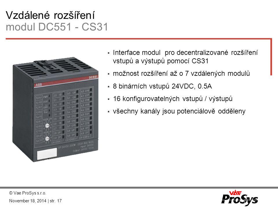 Vzdálené rozšíření modul DC551 - CS31 © Vae ProSys s.r.o. November 18, 2014 | str. 17  Interface modul pro decentralizované rozšíření vstupů a výstup