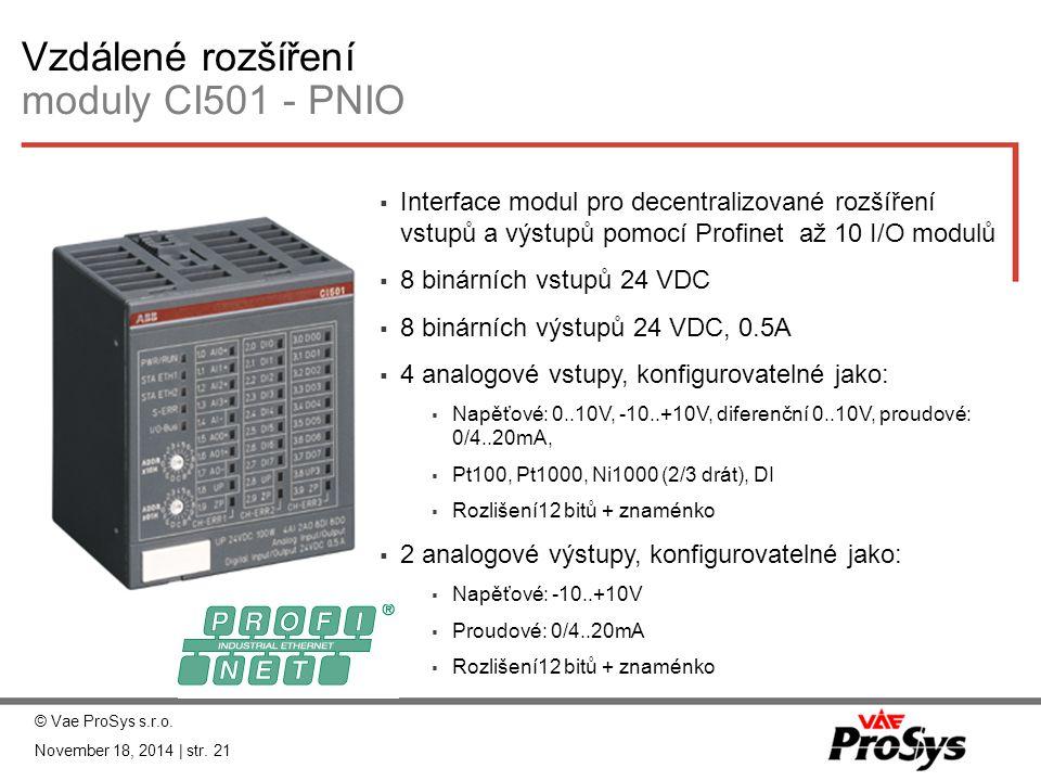 Vzdálené rozšíření moduly CI501 - PNIO © Vae ProSys s.r.o. November 18, 2014 | str. 21  Interface modul pro decentralizované rozšíření vstupů a výstu