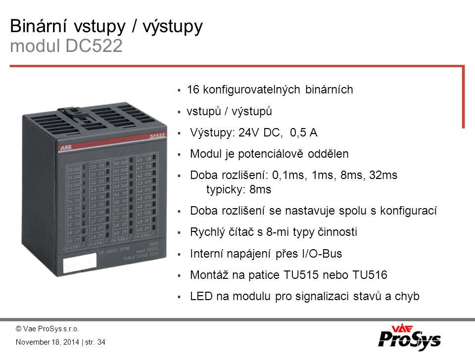 Binární vstupy / výstupy modul DC522  16 konfigurovatelných binárních  vstupů / výstupů  Výstupy: 24V DC, 0,5 A  Modul je potenciálově oddělen  D