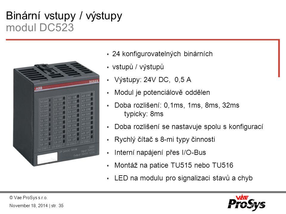 Binární vstupy / výstupy modul DC523  24 konfigurovatelných binárních  vstupů / výstupů  Výstupy: 24V DC, 0,5 A  Modul je potenciálově oddělen  D