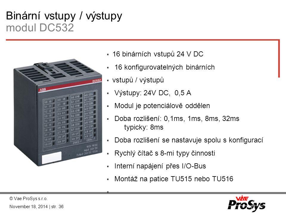 Binární vstupy / výstupy modul DC532  16 binárních vstupů 24 V DC  16 konfigurovatelných binárních  vstupů / výstupů  Výstupy: 24V DC, 0,5 A  Mod