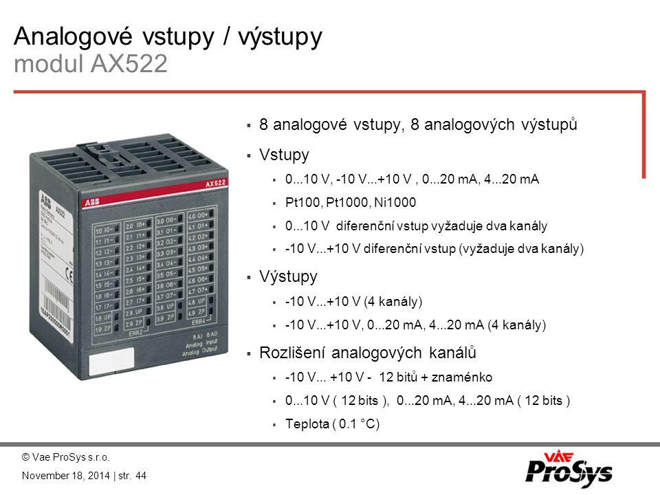 Analogové vstupy / výstupy modul AX522 © Vae ProSys s.r.o. November 18, 2014 | str. 44  8 analogové vstupy, 8 analogových výstupů  Vstupy  0...10 V