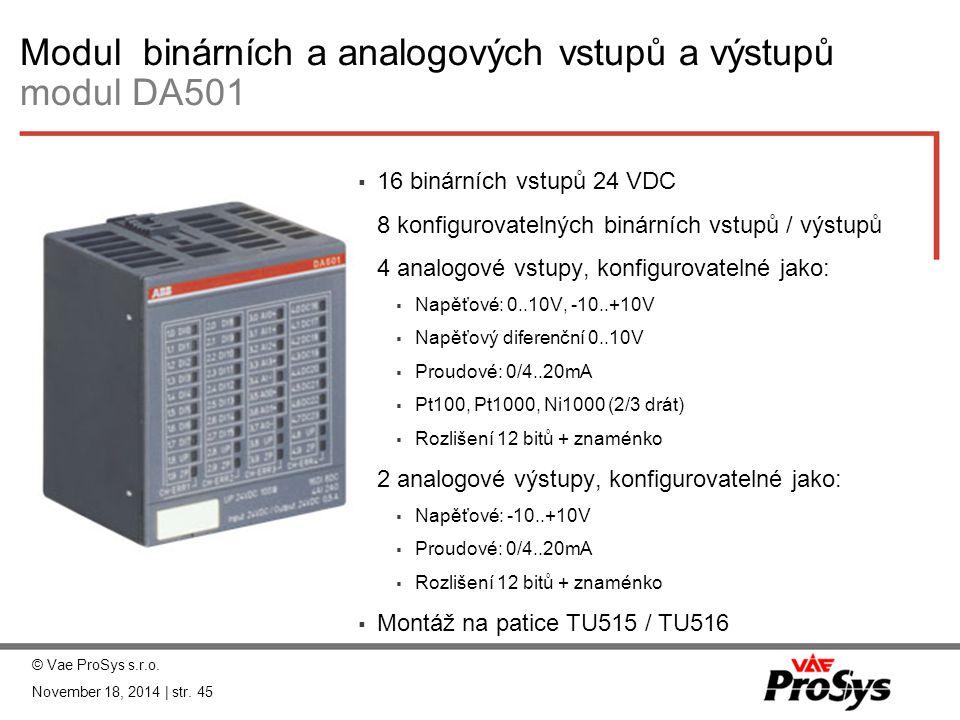 Modul binárních a analogových vstupů a výstupů modul DA501  16 binárních vstupů 24 VDC  8 konfigurovatelných binárních vstupů / výstupů  4 analogov