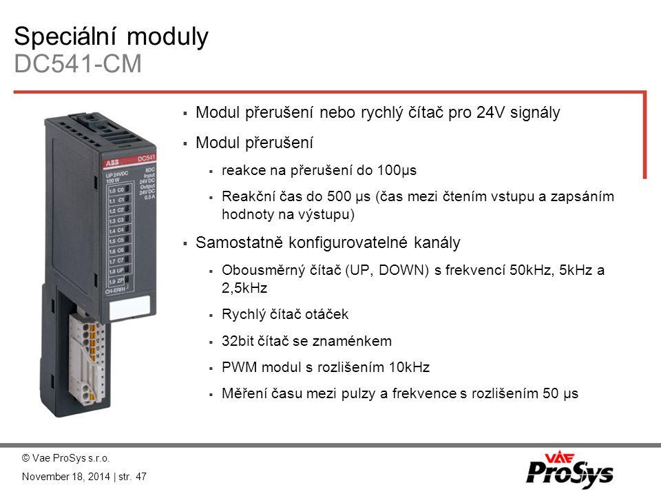 Speciální moduly DC541-CM  Modul přerušení nebo rychlý čítač pro 24V signály  Modul přerušení  reakce na přerušení do 100μs  Reakční čas do 500 μs