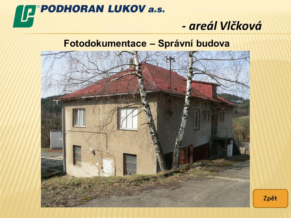 - areál Vlčková Fotodokumentace – Správní budova Zpět