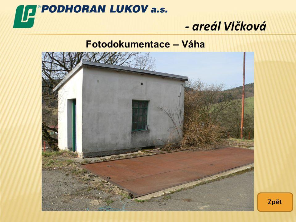 - areál Vlčková Fotodokumentace – Váha Zpět