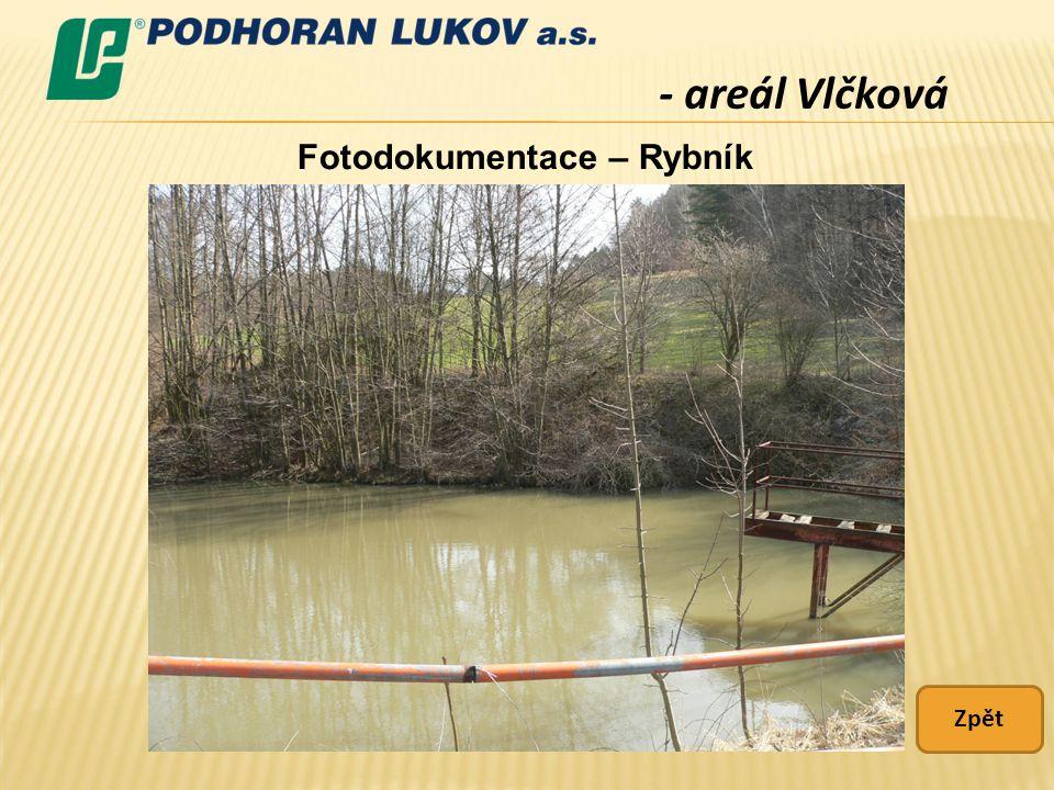 - areál Vlčková Fotodokumentace – Rybník Zpět