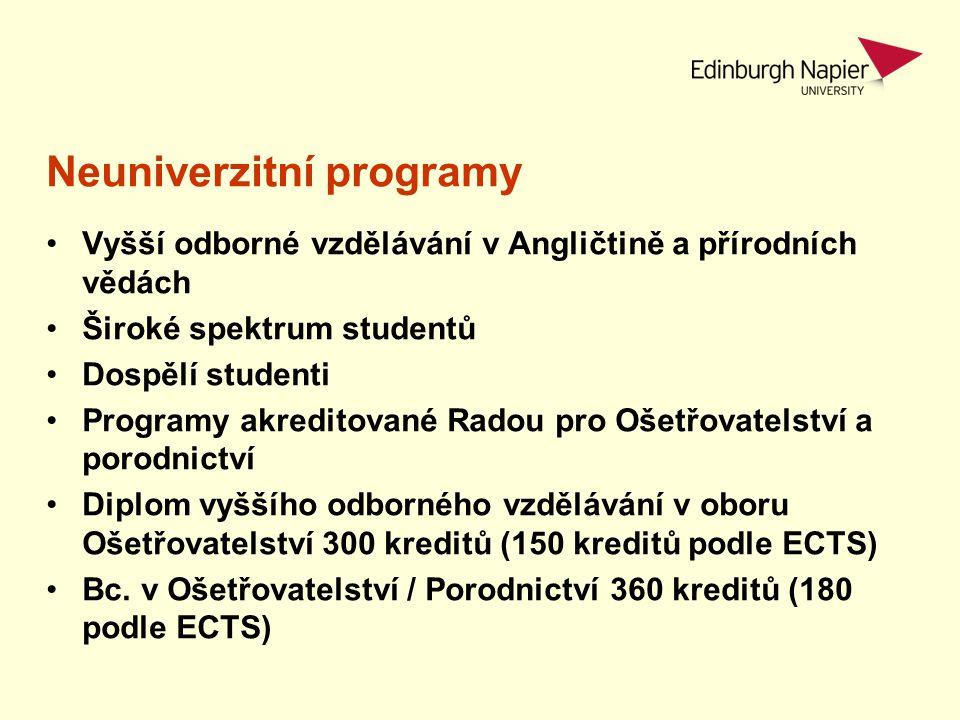 Neuniverzitní programy Vyšší odborné vzdělávání v Angličtině a přírodních vědách Široké spektrum studentů Dospělí studenti Programy akreditované Radou