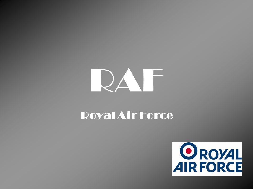 RAF  vojenské letectvo britských ozbrojených sil  patří mezi největší letecké síly na světě  jedno z technologicky nejvyspělejších  vzniklo 1.
