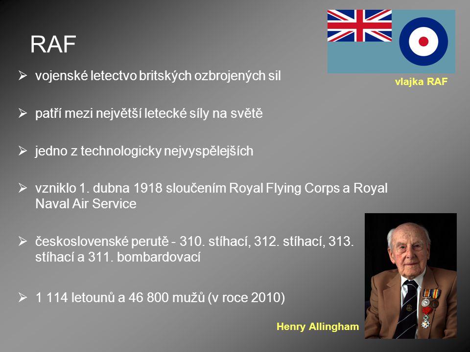 RAF  vojenské letectvo britských ozbrojených sil  patří mezi největší letecké síly na světě  jedno z technologicky nejvyspělejších  vzniklo 1. dub