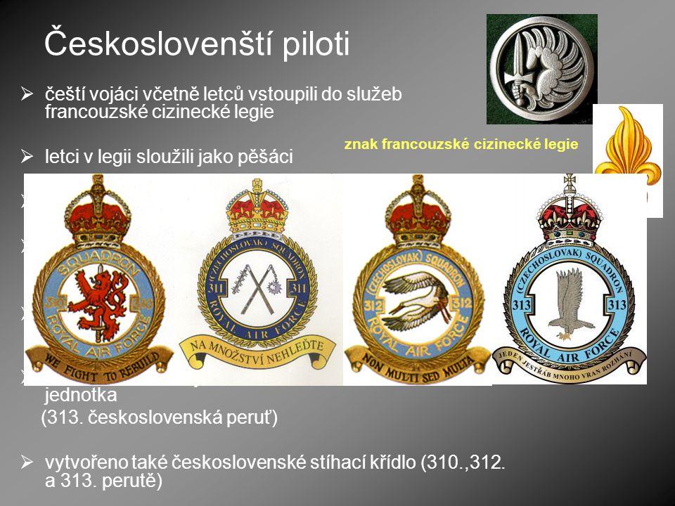 Českoslovenští piloti  čeští vojáci včetně letců vstoupili do služeb francouzské cizinecké legie  letci v legii sloužili jako pěšáci  21. června FR