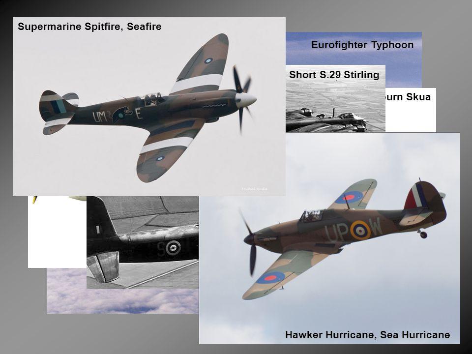 Eurofighter Typhoon Blackburn Skua Short S.29 Stirling Hawker Hurricane, Sea Hurricane Supermarine Spitfire, Seafire