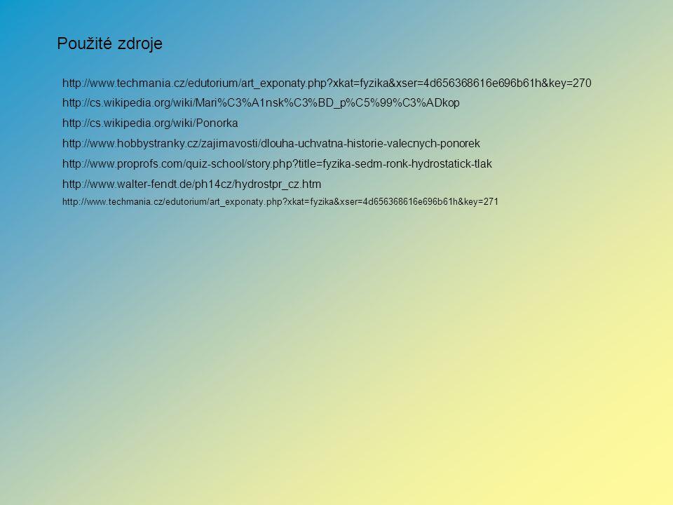Použité zdroje http://www.techmania.cz/edutorium/art_exponaty.php?xkat=fyzika&xser=4d656368616e696b61h&key=270 http://cs.wikipedia.org/wiki/Mari%C3%A1
