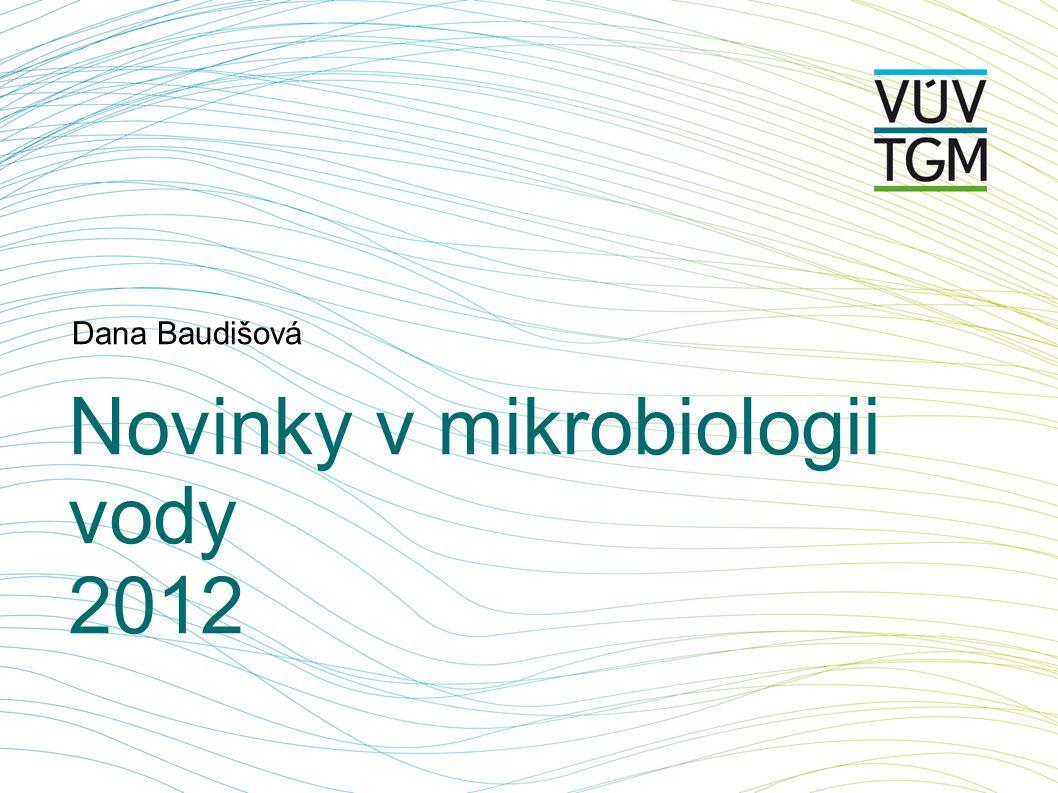 Novinky v mikrobiologii vody 2012 Dana Baudišová