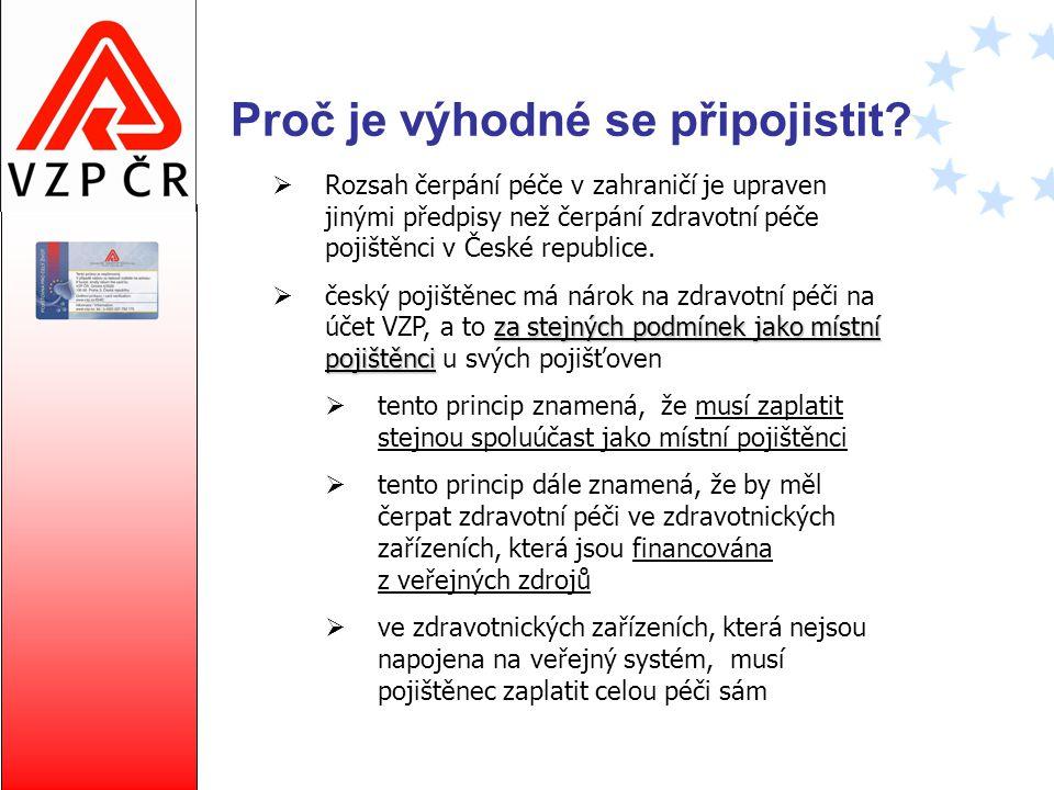 Proč je výhodné se připojistit?  Rozsah čerpání péče v zahraničí je upraven jinými předpisy než čerpání zdravotní péče pojištěnci v České republice.