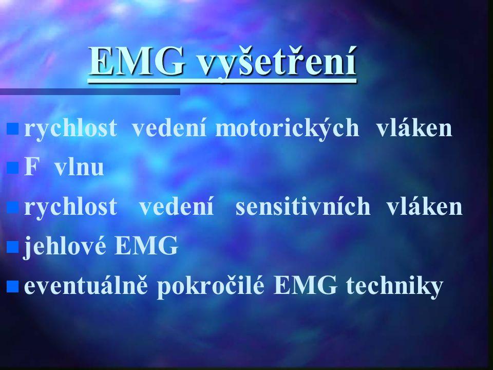 EMG vyšetření n n rychlost vedení motorických vláken n n F vlnu n n rychlost vedení sensitivních vláken n n jehlové EMG n n eventuálně pokročilé EMG t