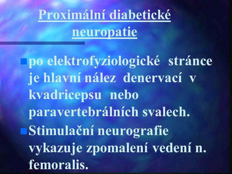 Proximální diabetické neuropatie po elektrofyziologické stránce je hlavní nález denervací v kvadricepsu nebo paravertebrálních svalech. Stimulační neu