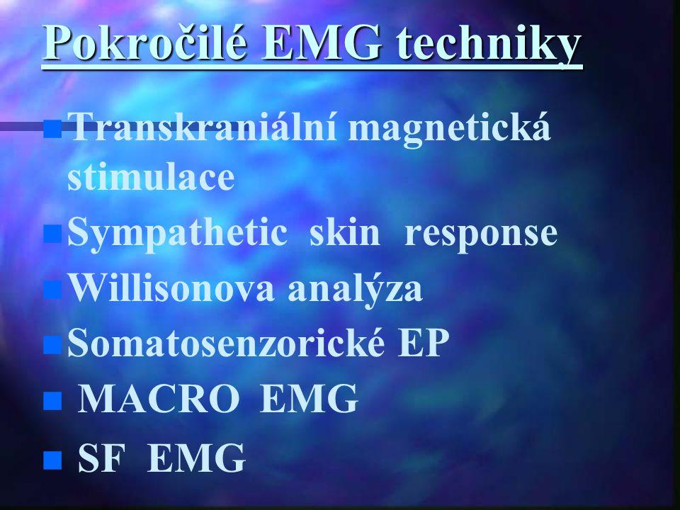 Pokročilé EMG techniky Transkraniální magnetická stimulace Sympathetic skin response Willisonova analýza Somatosenzorické EP MACRO EMG SF EMG