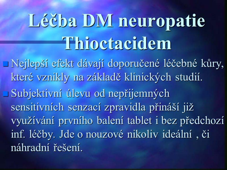 Léčba DM neuropatie Thioctacidem Nejlepší efekt dávají doporučené léčebné kůry, které vznikly na základě klinických studií. Nejlepší efekt dávají dopo