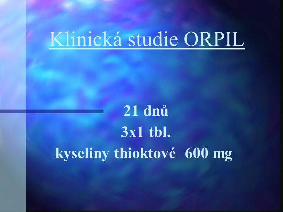 Klinická studie ORPIL 21 dnů 3x1 tbl. kyseliny thioktové 600 mg