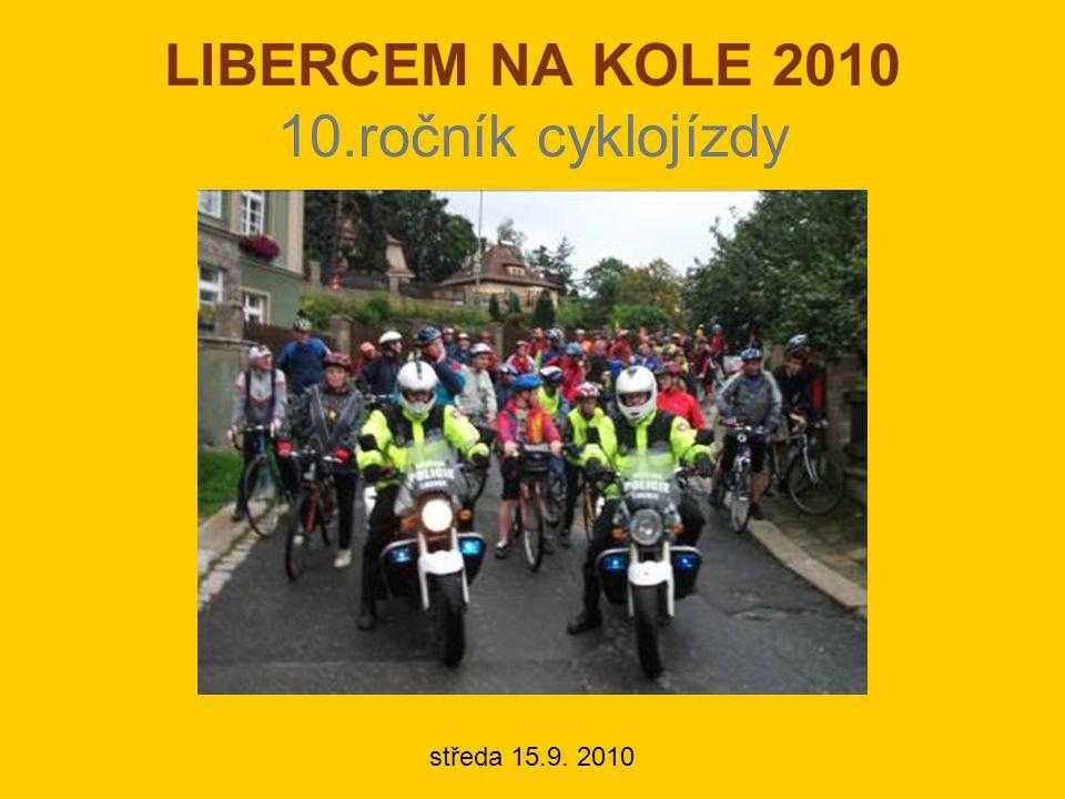 LIBERCEM NA KOLE 2010 10.ročník cyklojízdy středa 15.9. 2010