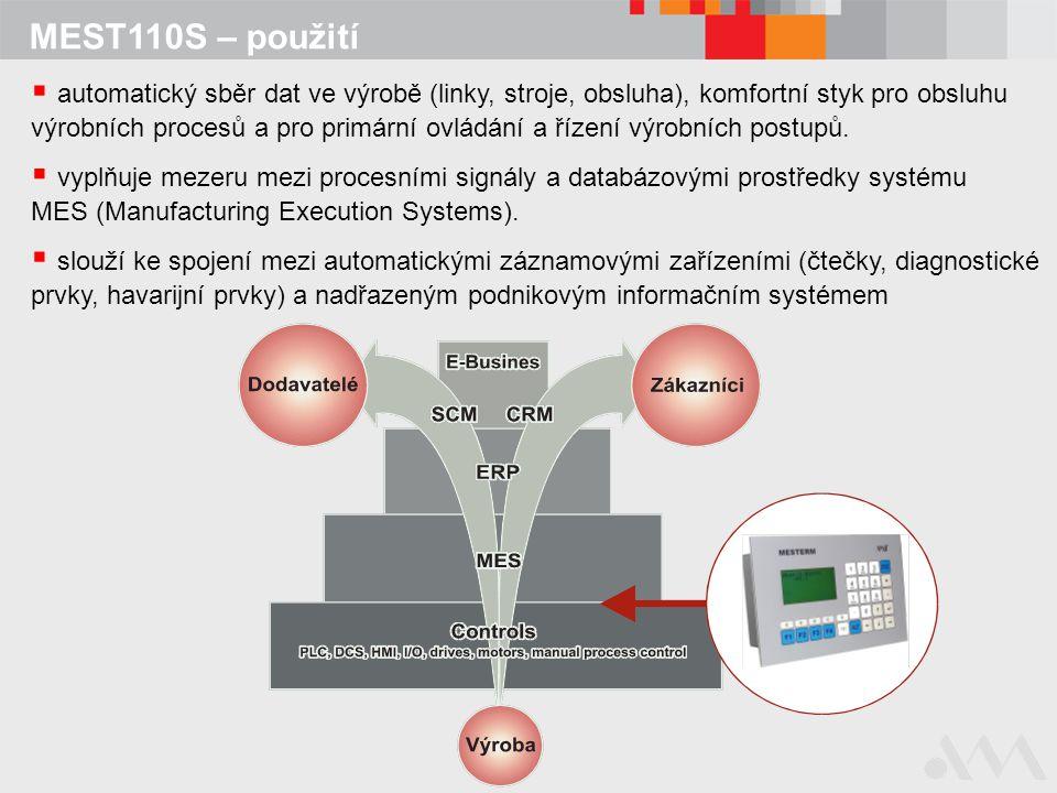MEST110S – použití  vyplňuje mezeru mezi procesními signály a databázovými prostředky systému MES (Manufacturing Execution Systems).  automatický sb
