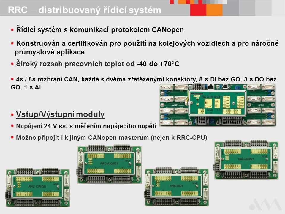 RRC – distribuovaný řídicí systém  Řídicí systém s komunikací protokolem CANopen  Konstruován a certifikován pro použití na kolejových vozidlech a p