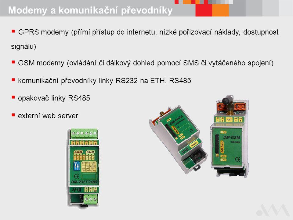 Modemy a komunikační převodníky  GPRS modemy (přímí přístup do internetu, nízké pořizovací náklady, dostupnost signálu)  GSM modemy (ovládání či dál