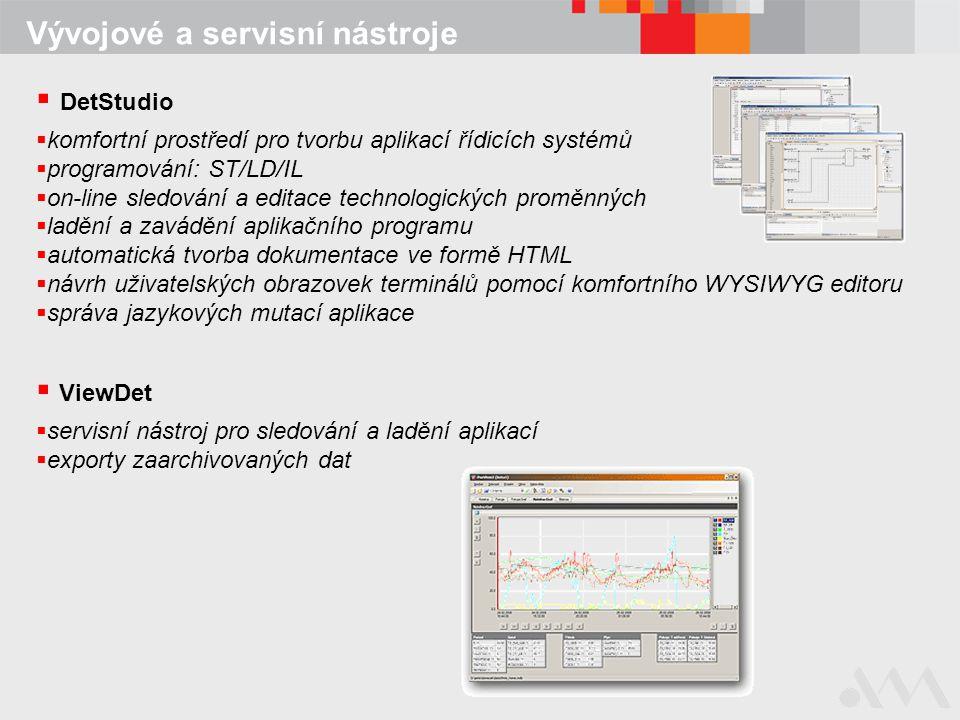 Vývojové a servisní nástroje  DetStudio  komfortní prostředí pro tvorbu aplikací řídicích systémů  programování: ST/LD/IL  on-line sledování a edi