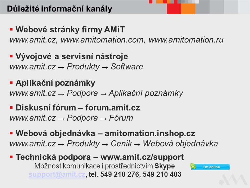 Důležité informační kanály  Webové stránky firmy AMiT www.amit.cz, www.amitomation.com, www.amitomation.ru  Aplikační poznámky www.amit.cz → Podpora