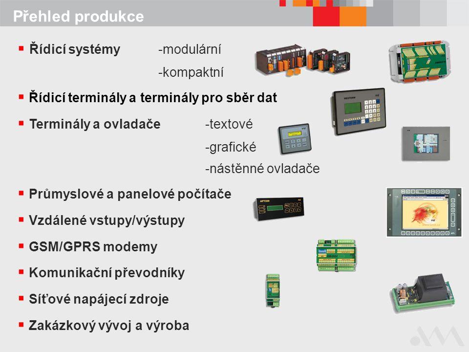 Přehled produkce  Řídicí systémy-modulární -kompaktní  Řídicí terminály a terminály pro sběr dat  Terminály a ovladače -textové -grafické -nástěnné