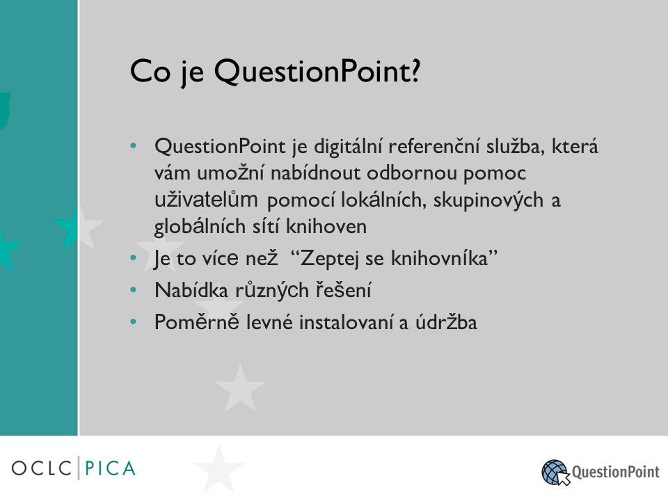 Příspěvky na QuestionPoint Tři možnosti: Odpovídáni na otázky v globálni síti Přidávání doplňujících Q&A na globální knowledge base Redigování Q&A v globální knowledge base