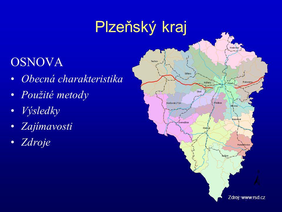 Plzeňský kraj OSNOVA Obecná charakteristika Použité metody Výsledky Zajímavosti Zdroje Zdroj: www.rsd.cz