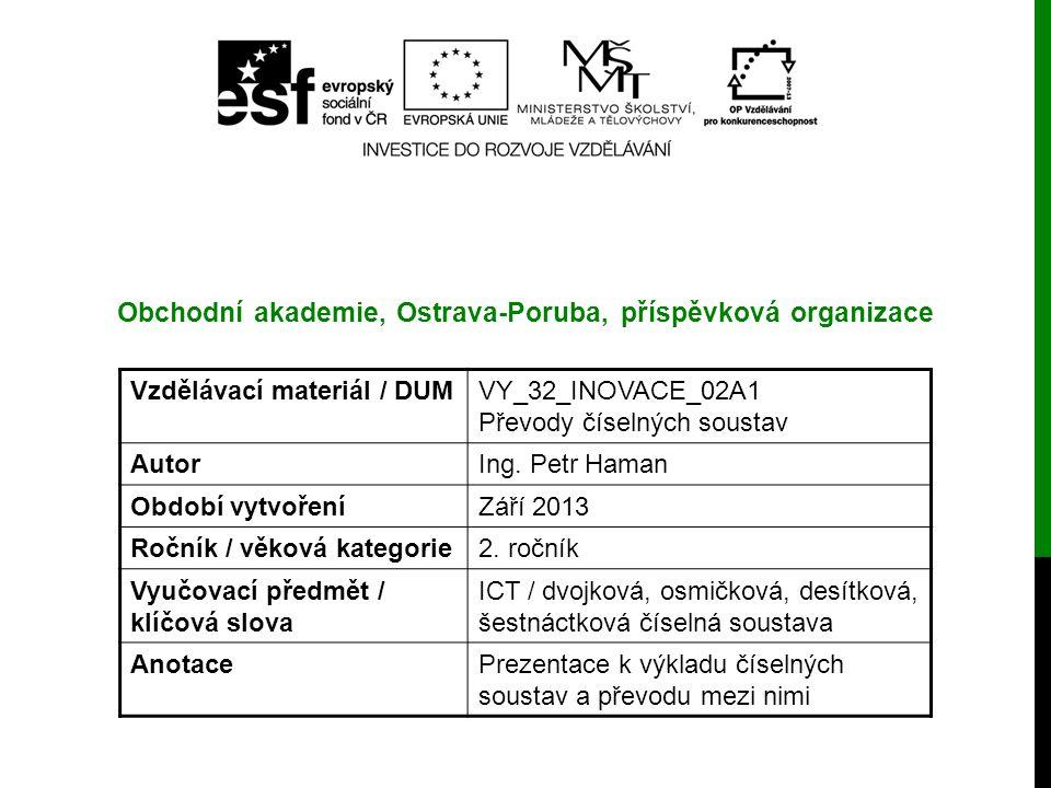 Vzdělávací materiál / DUMVY_32_INOVACE_02A1 Převody číselných soustav AutorIng.