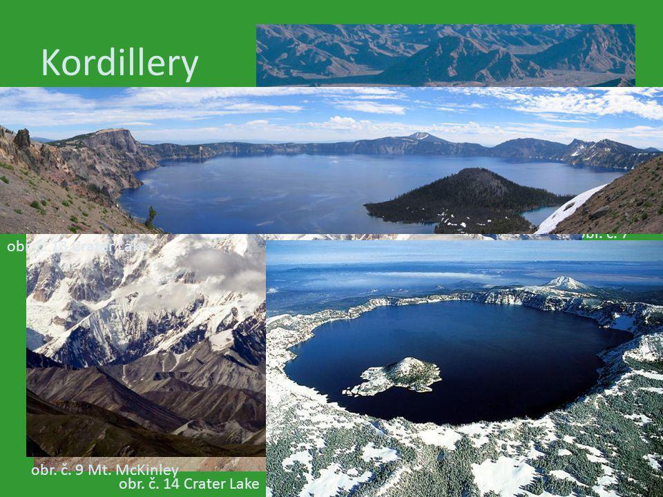 Kordillery obr. č. 5 gejzír Old Faithfull (Yellowstone) obr. č. 6 Grand Canyon obr. č. 7 Údolí smrti obr. č. 8 Údolí smrti obr. č. 9 Mt. McKinley obr.