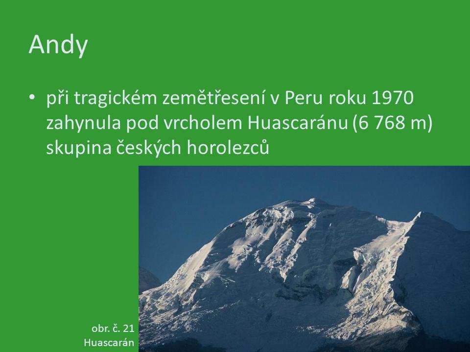 Andy při tragickém zemětřesení v Peru roku 1970 zahynula pod vrcholem Huascaránu (6 768 m) skupina českých horolezců obr. č. 21 Huascarán