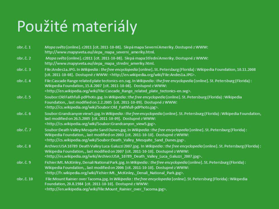 Použité materiály obr. č. 1Mapa světa [online]. c2011 [cit. 2011-10-08]. Slepá mapa Severní Ameriky. Dostupné z WWW: http://www.mapysveta.eu/slepa_map
